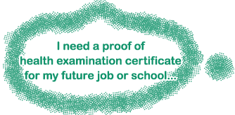 I need a proof of health examination certificate for my future job or school...