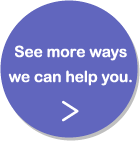 See more ways we can help you.